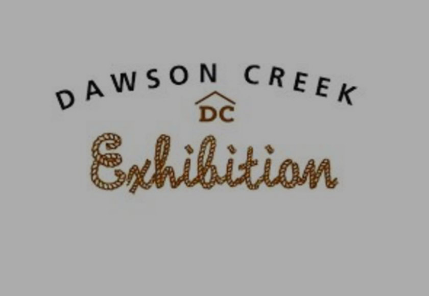 Dawson Creek Exhibition