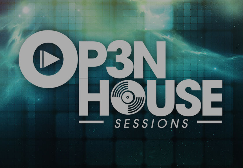 OP3N HOUSE SESSIONS