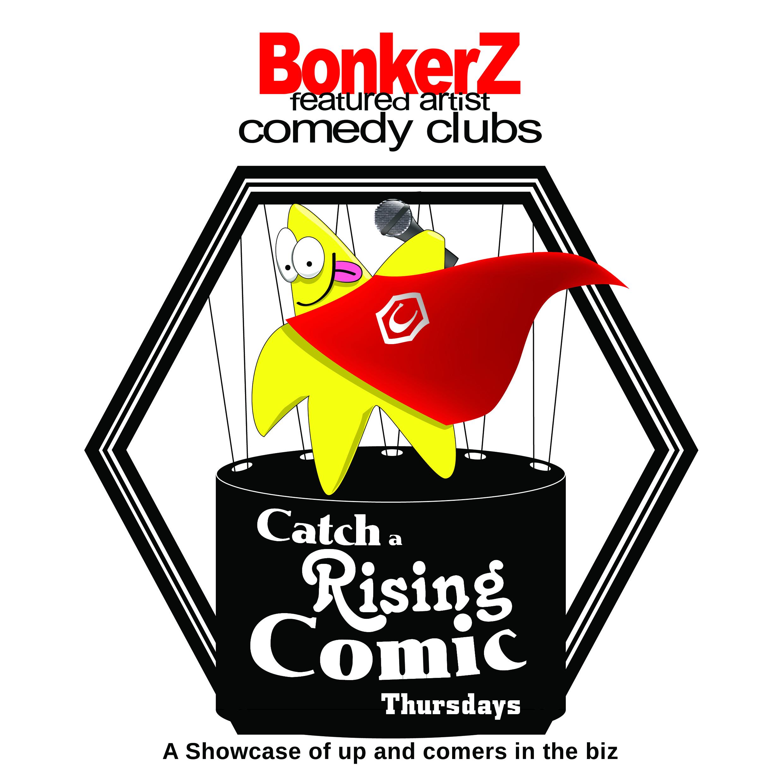 Bonkerz Presents: Catch a Rising Star