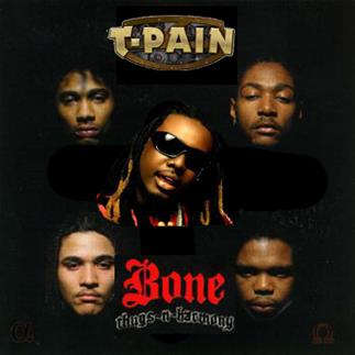 T-PAIN & BONE THUGS-N-HARMONY: Main Image