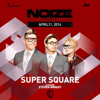 NOIZE FRIDAYS - SUPER SQUARE: Main Image