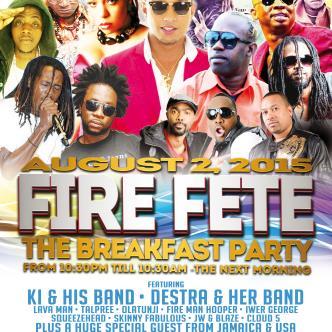FIRE FETE 'CARIBANA BREAKFAST FETE -FROM 10:00PM TILL 10:30A