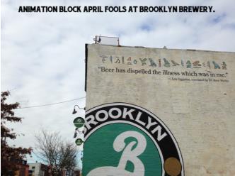 Animation Block April Fools at Brooklyn Brewery.: Main Image