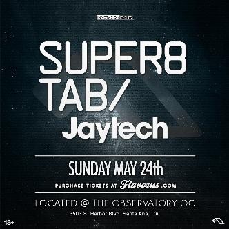 SUPER8 & TAB + JAYTECH @ The Observatory OC: Main Image