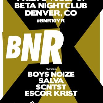 #BNR10YR feat. Boys Noize, Salva, SCNTST, & Escor Krist-img