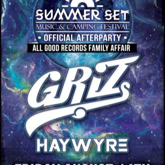Summer Set Fest After Party - Griz w/ Haywyre