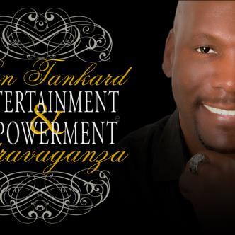 Ben Tankard Empowerment and Entertainment Extravaganza-img