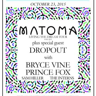 Matoma, Bryce Vine (Live), Dropout (Live), Prince Fox-img