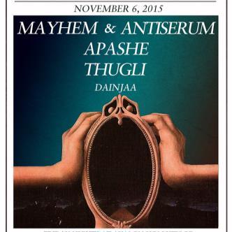 Mayhem & Antiserum, Apashe, Thugli-img