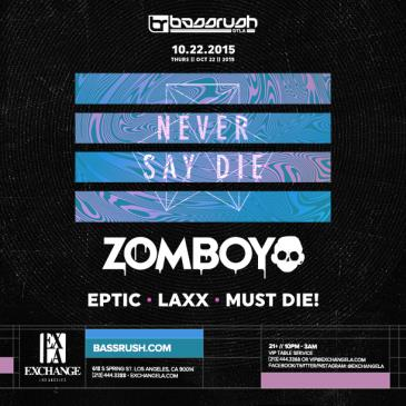 Bassrush presents Zomboy, Eptic, LAXX and Must Die!-img