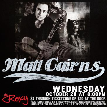 Matt Cairns @ THE ROXY
