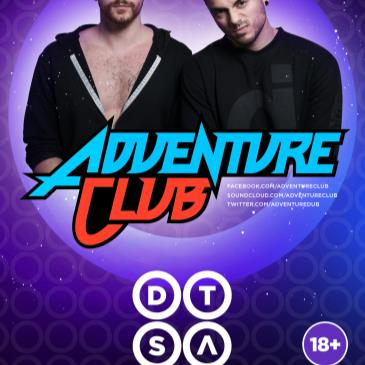 DTSA ft. Adventure Club (18+)-img