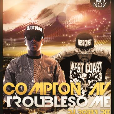 Thee LA Network Presents : Compton AV and Troublesome-img