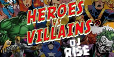 Heroes Vs Villains at KABIN LOUNGE