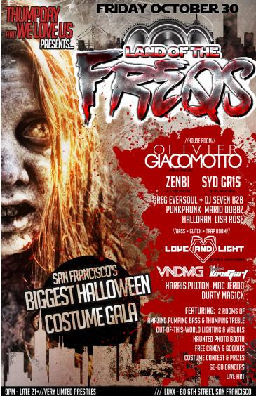 Land of the FREQs!!! - Halloween in SF - Fri. Oct 30th