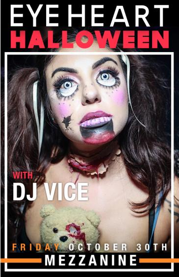 THE 5TH ANNUAL EYE HEART HALLOWEEN WITH DJ VICE AT MEZZANINE