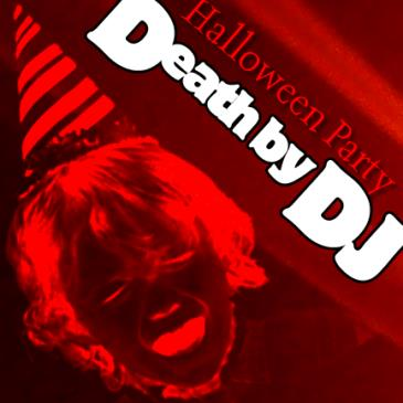 Death By DJ [Halloween Party!]