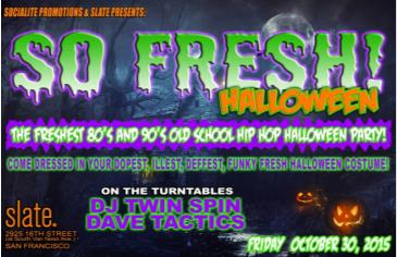 3rd Annual SO FRESH Halloween!  80's/90's Old School Hip Hop