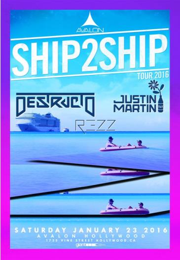 Ship2Ship: Destructo, Justin Martin, Rezz: Main Image