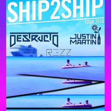 Ship2Ship: Destructo, Justin Martin, Rezz-img