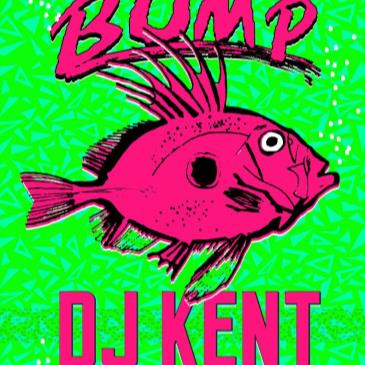 BUMP presents DJ KENT (Force of Nature, Backwoods, Japan)-img