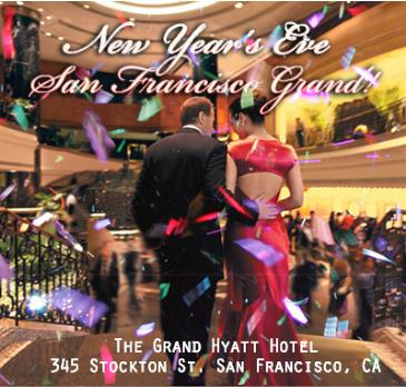 New Years Eve San Francisco! A Top Shelf, Grand Affair!