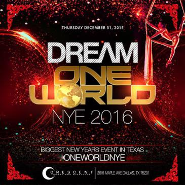 Dream One World NYE 2016 - BIGGEST NYE EVENT IN TEXAS!!