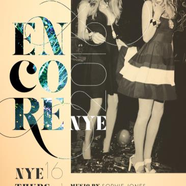 Encore NYE 2016 - King Wests BIGGEST NYE Party!
