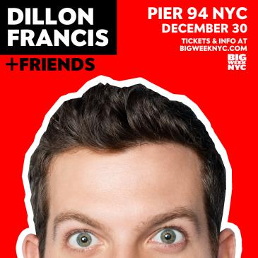 DILLON FRANCIS & FRIENDS @ Pier 94-img