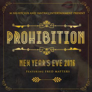 PROHIBITION: NEW YEAR'S EVE 2016 AT M NIGHTCLUB-img