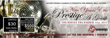 NYE - PRESTIGE AT GOSSIP | CNE GROUNDS