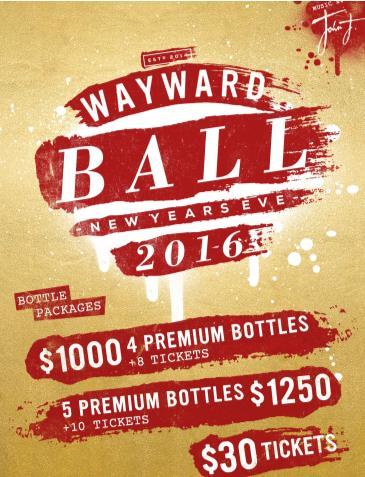WAYWARD BALL - NEW YEARS EVE