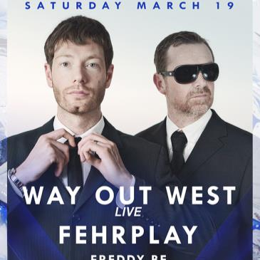 Way Out West live, Fehrplay, Freddy Be-img
