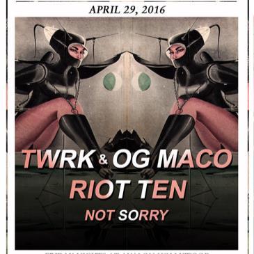 TWRK, OG Maco, Riot Ten-img