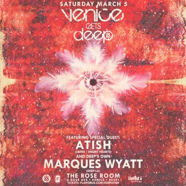 VENICE GETS DEEP pres ATISH & MARQUES WYATT-img