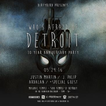 Dirtybird presents: Who's Afraid of Detroit 10 Year Anniv.: Main Image