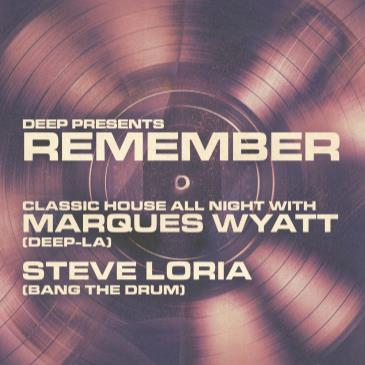 "DEEP pres ""REMEMBER"" feat MARQUES WYATT & STEVE LORIA-img"