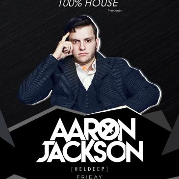 100% House presents Aaron Jackson-img