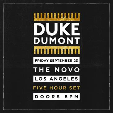DUKE DUMONT (5 hour set) @ The Novo DTLA-img