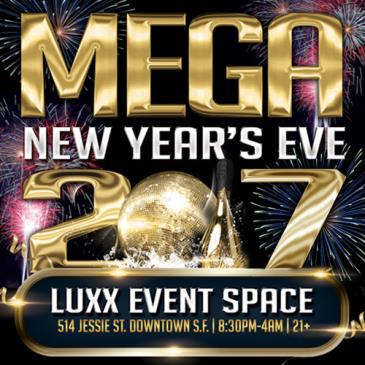 Mega New Years Eve 2017 - Downtown SF