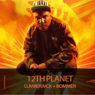 12th Planet + Lumberjvck + Bommer-img