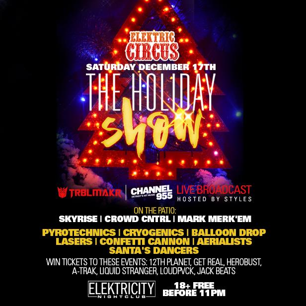 Elektric Circus The Holiday Show 18 Free Before 11pm Tickets 12 17 16