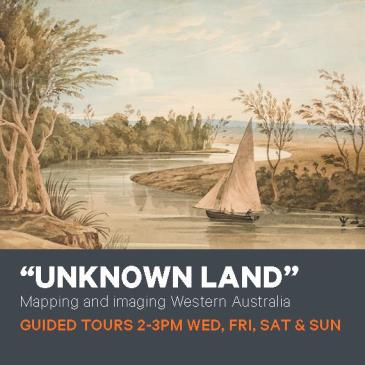 """UNKNOWN LAND"": MAPPING AND IMAGINING WESTERN AUSTRALIA-img"