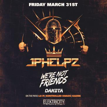 JPHELPZ & WE'RE NOT FRIENDS-img