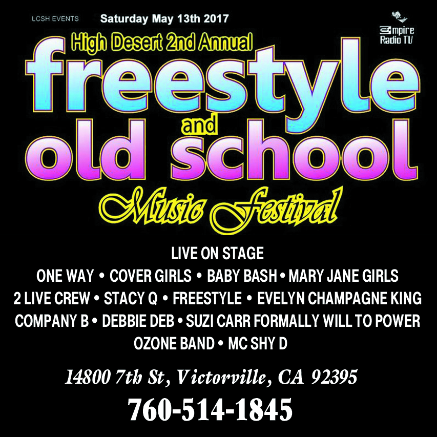 High Desert 2nd Annual Freestyle & Old School Music Festival