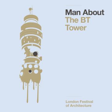 Man About The BT Tower - Saturday June 17 SOLD OUT-img
