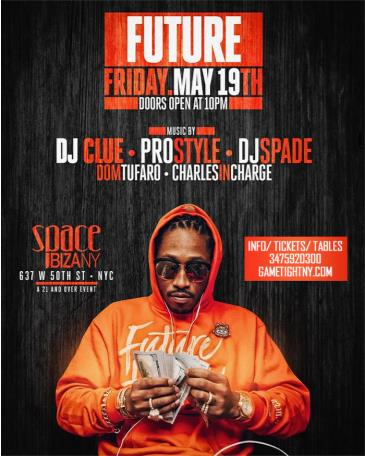 Future live at Space Ibiza NYC with Dj Prostyle Dj Clue 2017: Main Image