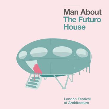 Man About the Futuro House - 8PM: Main Image