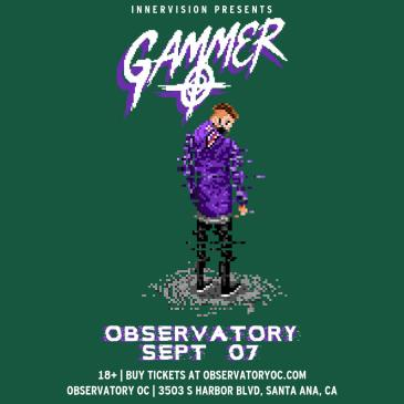 GAMMER at The Observatory OC: Main Image