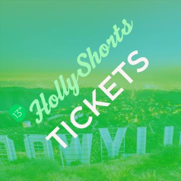 HollyShorts Film Festival - August 18th: Main Image